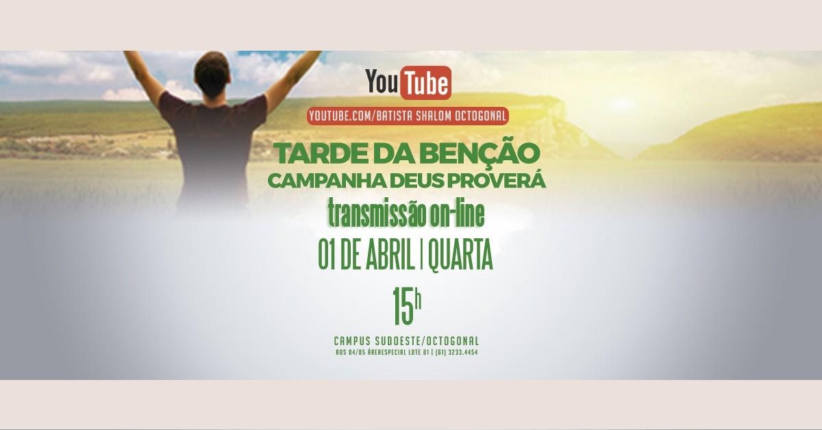 TARDE DA BENÇÃO - CAMPANHA DEUS PROVERÁ